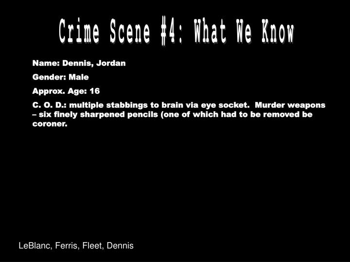Crime Scene #4: What We Know