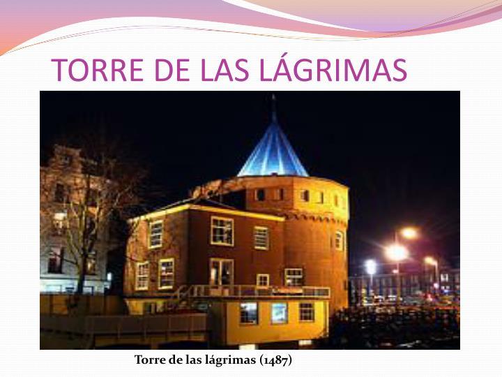 TORRE DE LAS LÁGRIMAS
