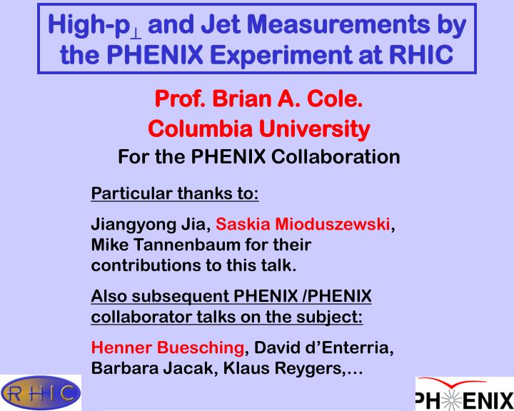 high p and jet measurements by the phenix experiment at rhic n.