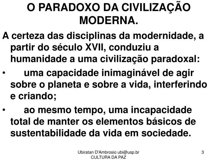 O paradoxo da civiliza o moderna
