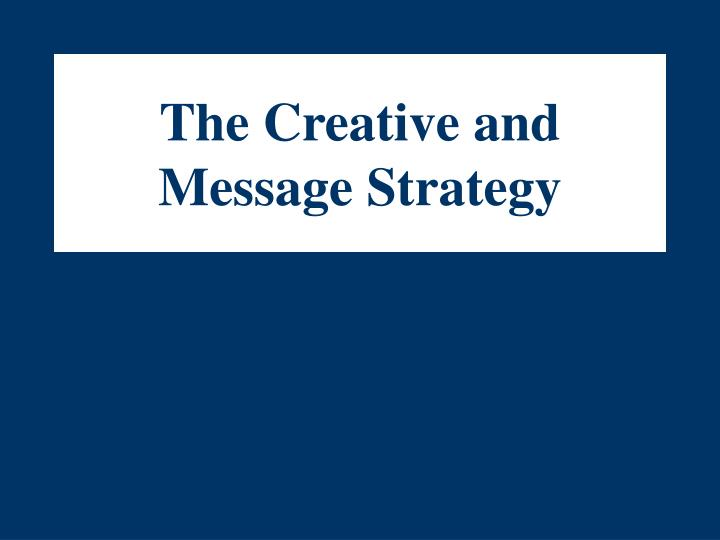 the creative and message strategy n.