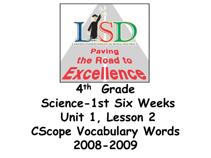 4 th grade science 1st six weeks unit 1 lesson 2 cscope vocabulary words 2008 2009 n.