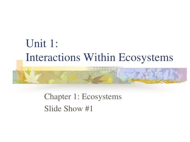unit 1 interactions within ecosystems n.