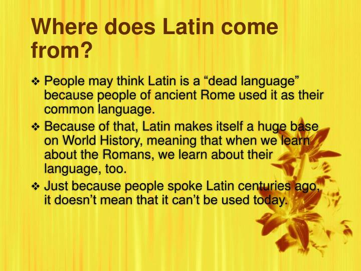 Where do latins come from