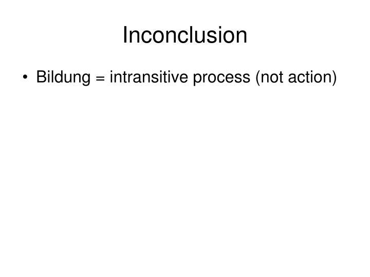 Inconclusion