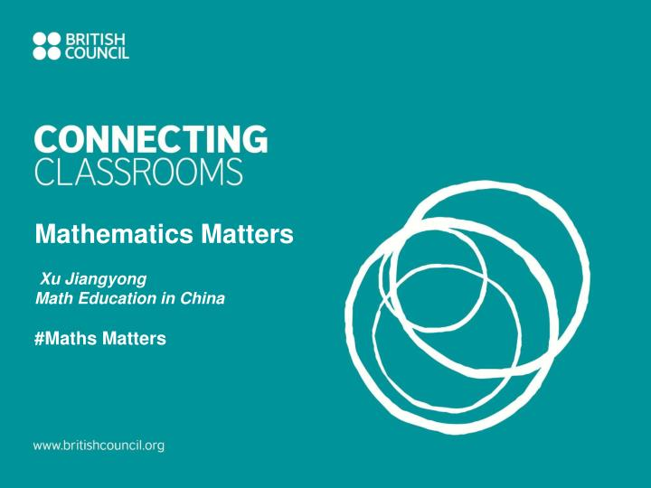 mathematics matters xu jiangyong math education in china maths matters n.