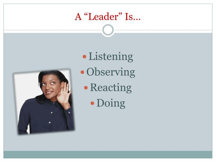 """A """"Leader"""" Is…"""