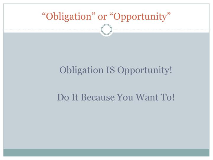 """""""Obligation"""" or """"Opportunity"""""""