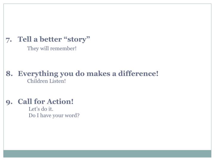 """7. Tell a better """"story"""""""