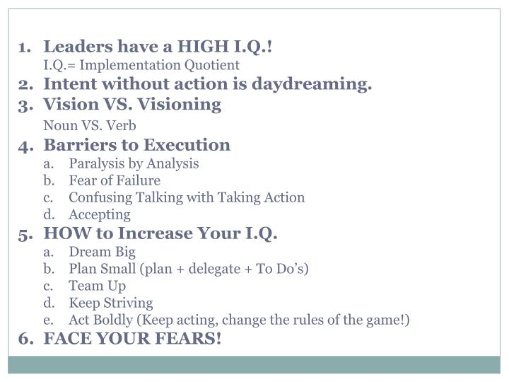 Leaders have a HIGH I.Q.!