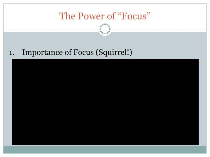 """The Power of """"Focus"""""""