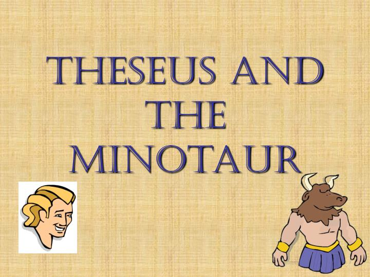 the story of theseus and the This resource was used with year one children when studying ancient greece it could be adapted by taking out some sentences for the children to fill in parts of the myth in their own words.