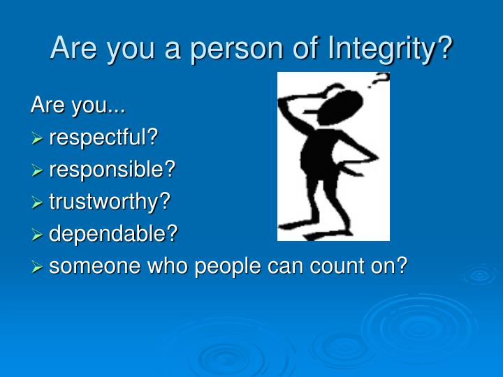 Are you a person of integrity