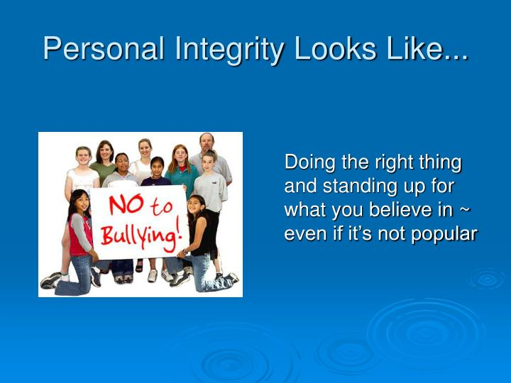 Personal Integrity Looks Like...