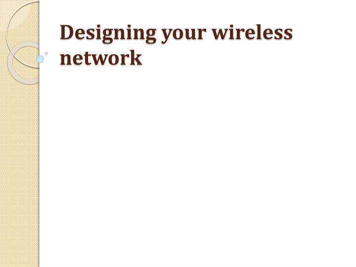 designing your wireless network n.