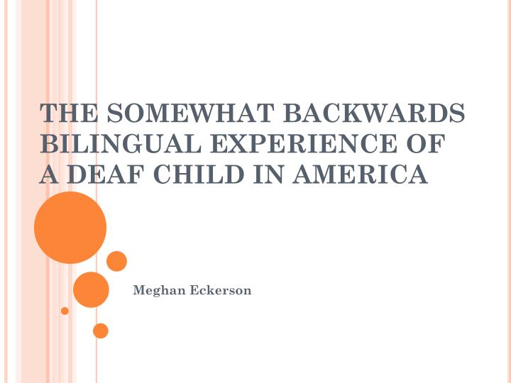 the somewhat backwards bilingual experience of a deaf child in america n.