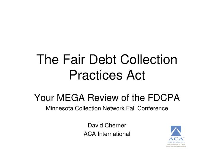 the fair debt collection practices act n.