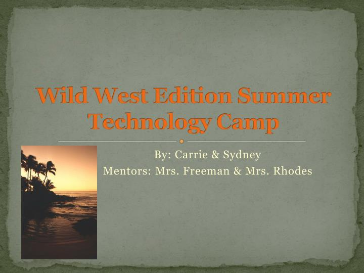 wild west edition summer technology camp n.