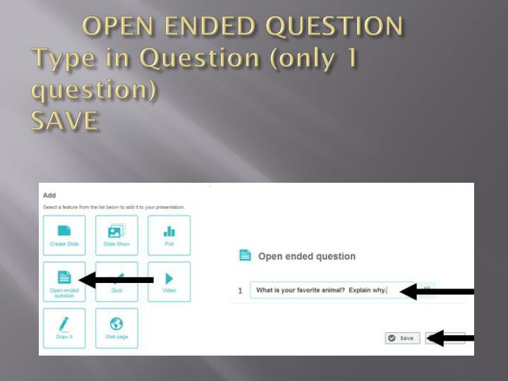 OPEN ENDED QUESTION