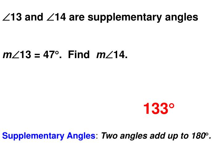 13 and 14 are supplementary angles