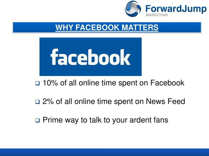 WHY FACEBOOK MATTERS