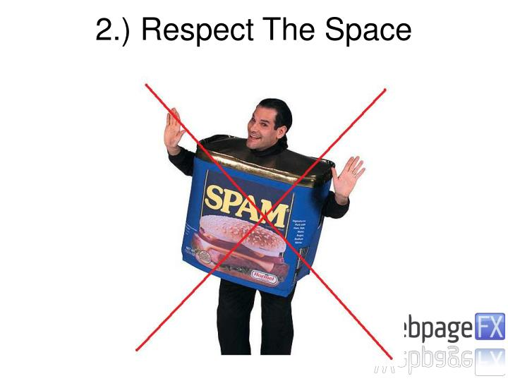 2.) Respect The Space