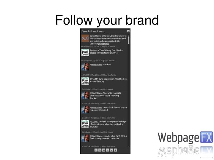 Follow your brand