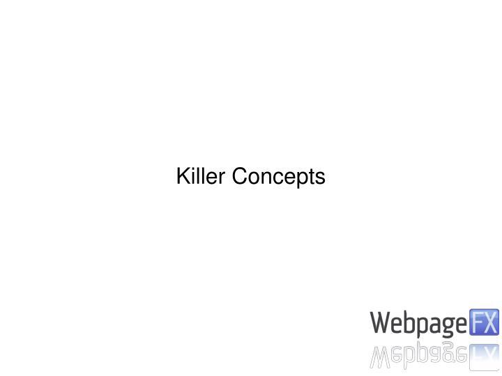 Killer Concepts