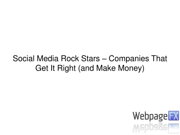 Social Media Rock Stars – Companies That Get It Right (and Make Money)