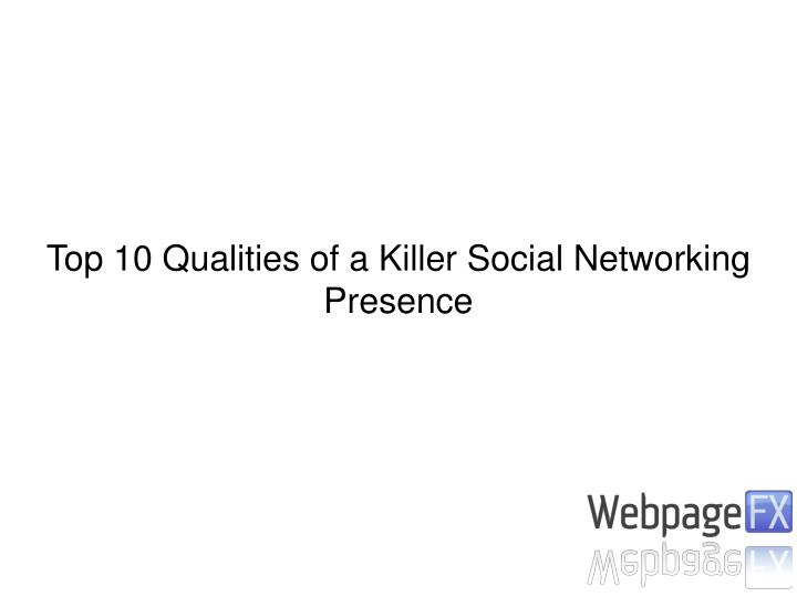 Top 10 Qualities of a Killer Social Networking Presence