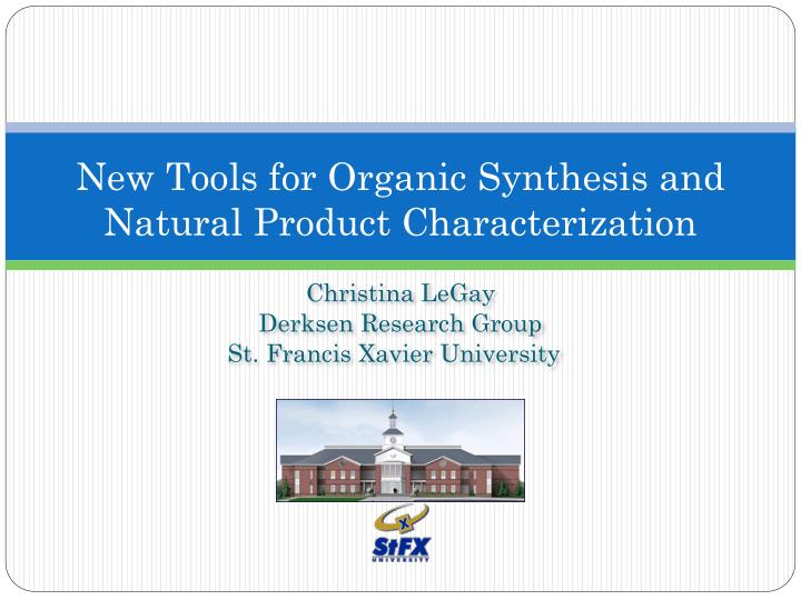 new tools for organic synthesis and natural product characterization n.