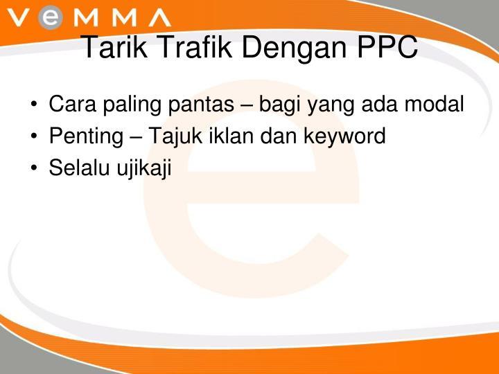 Tarik Trafik Dengan PPC