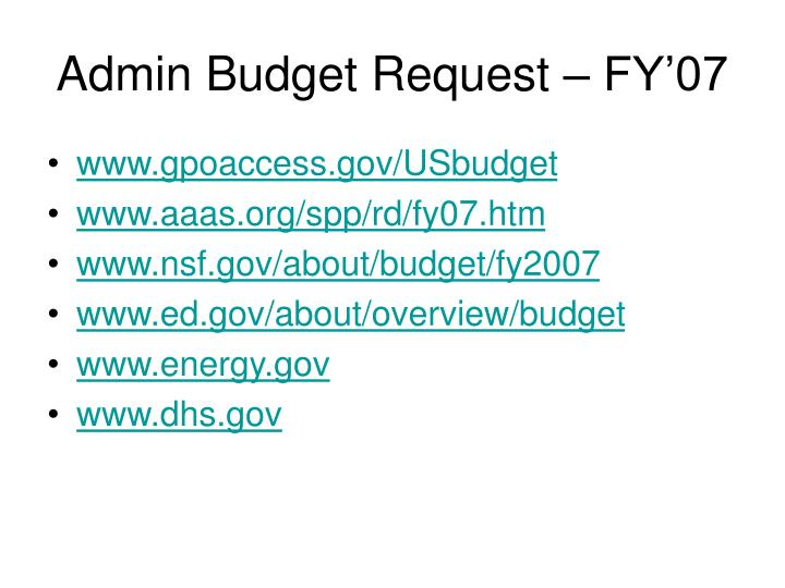 Admin Budget Request – FY'07