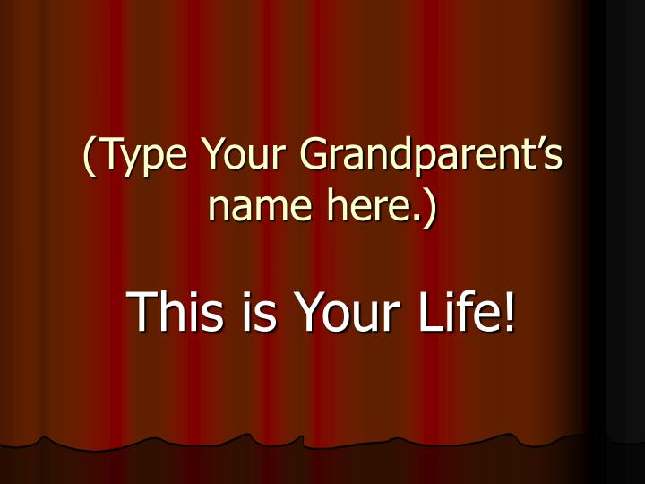 type your grandparent s name here n.