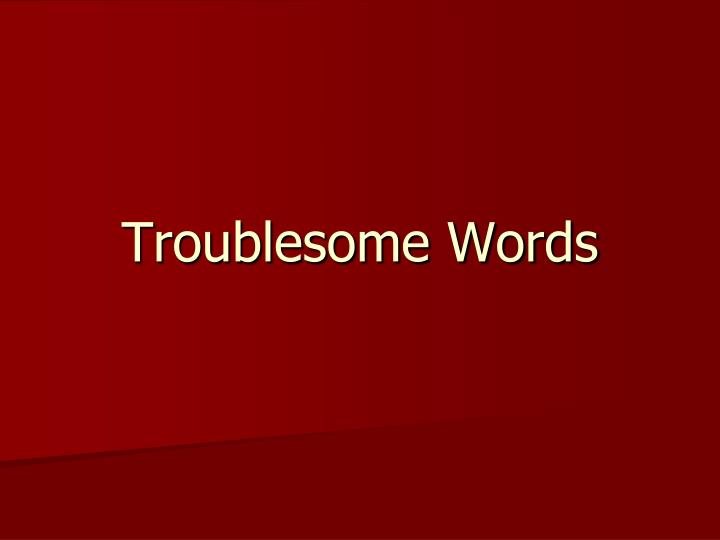 troublesome words n.