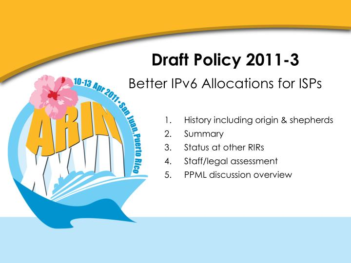 Draft policy 2011 3 better ipv6 allocations for isps