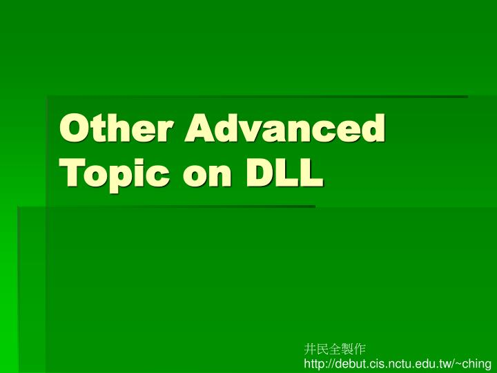 other advanced topic on dll n.