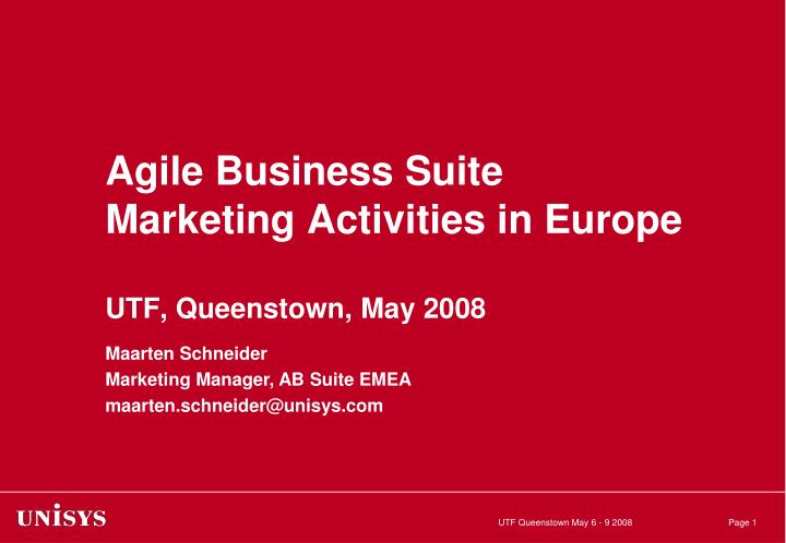 agile business suite marketing activities in europe utf queenstown may 2008 n.
