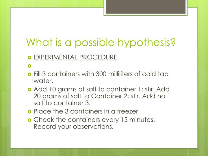 What is a possible hypothesis?