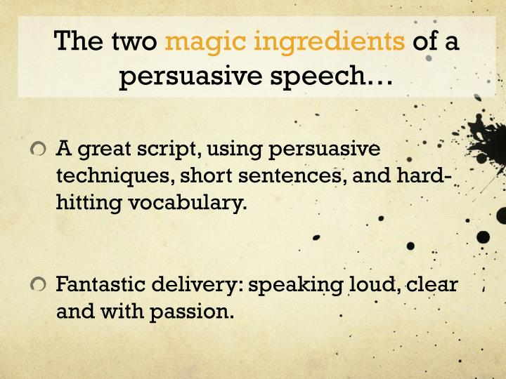 persuasive techniques in speeches ppt 10 tips for making a persuasive presentation chelsi nakano may 20, 2016 a successful  a good persuasive speech focuses on a handful of things—and that's it.