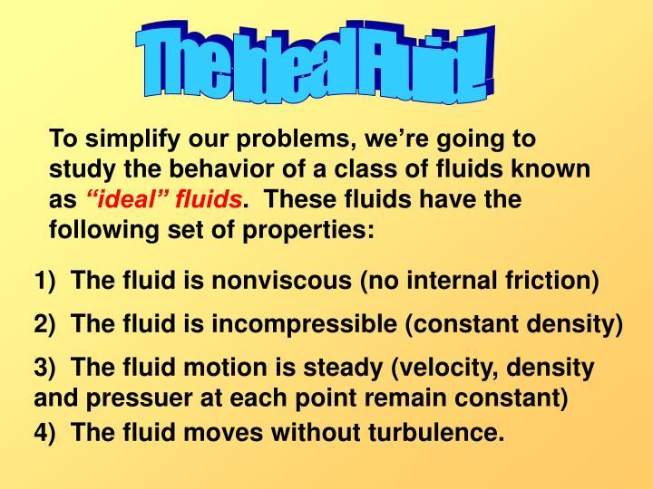 The Ideal Fluid!