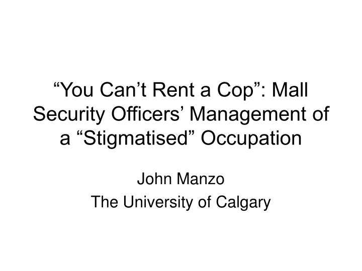 you can t rent a cop mall security officers management of a stigmatised occupation n.