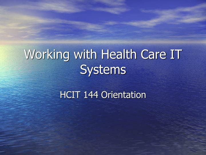 working with health care it systems n.