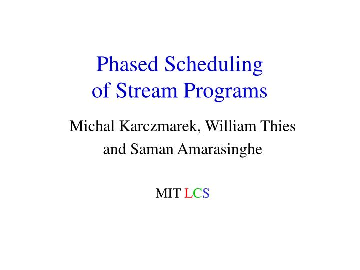 phased scheduling of stream programs n.