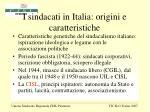 i sindacati in italia origini e caratteristiche