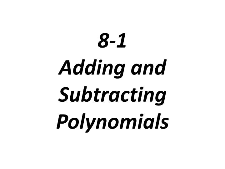 8 1 adding and subtracting polynomials n.