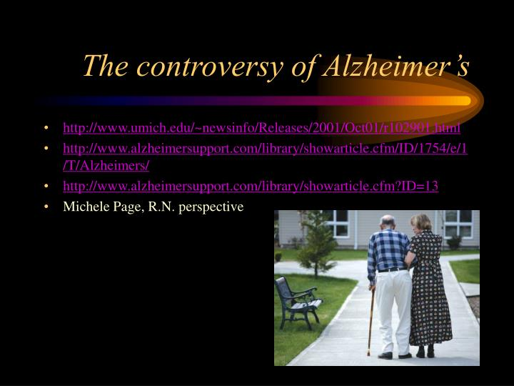The controversy of Alzheimer's