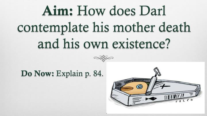 aim how does darl contemplate his mother death and his own existence n.