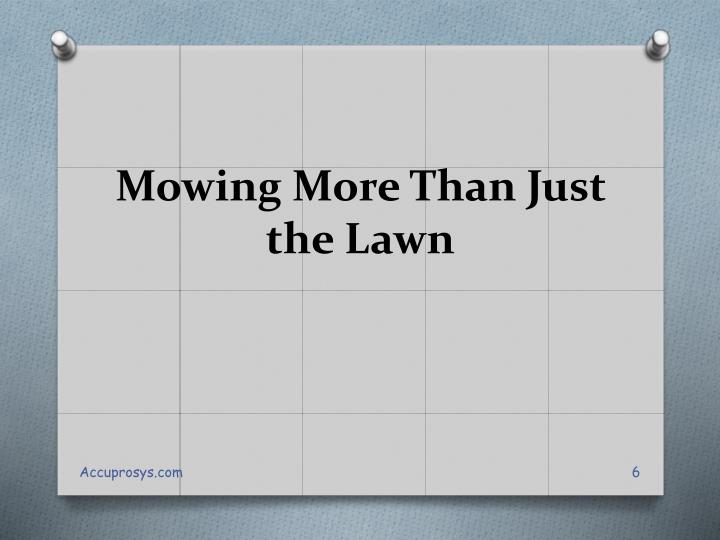 Mowing More Than Just the