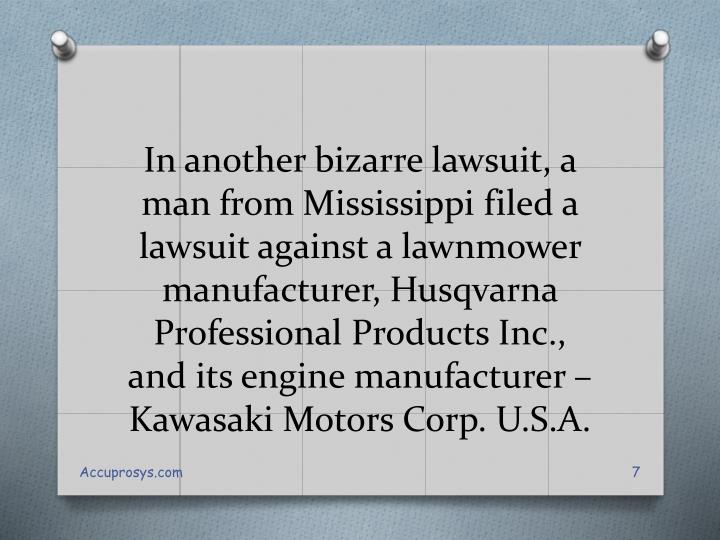 In another bizarre lawsuit, a man from Mississippi filed a lawsuit against a lawnmower manufacturer,